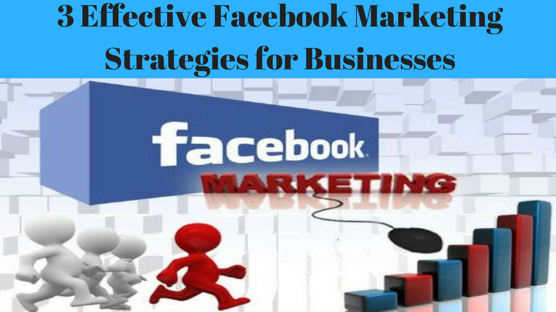 3 Effective Facebook Marketing Strategies for Businesses