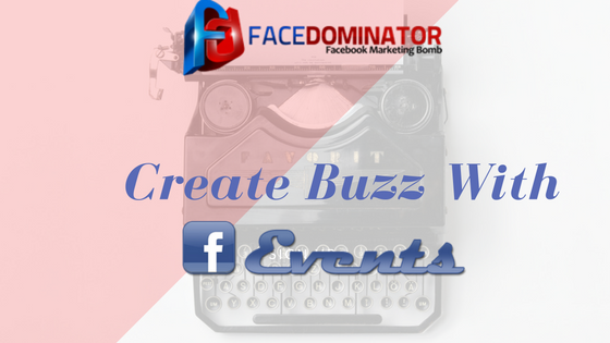 Create Buzz With Facebook Events