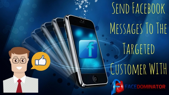 Send-Facebook-Messages-To-The-Targeted-Customer