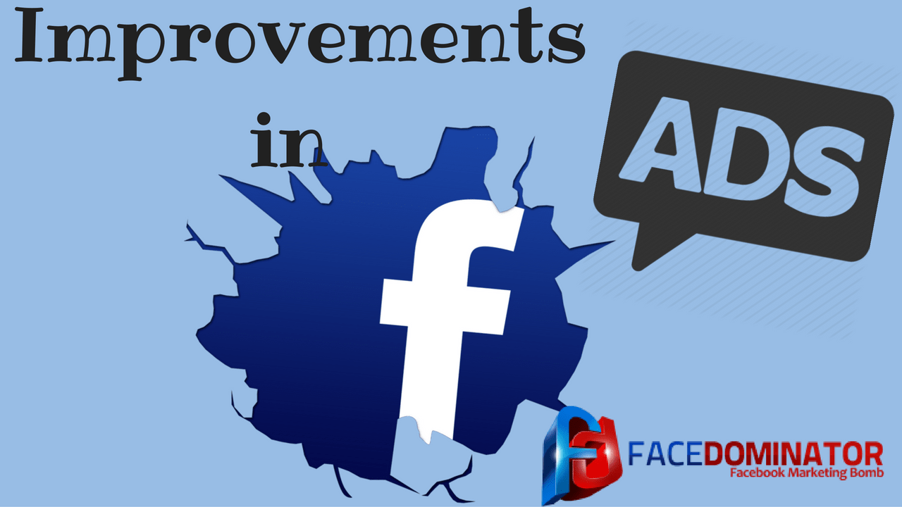 Improvements in Facebook Ads and Features