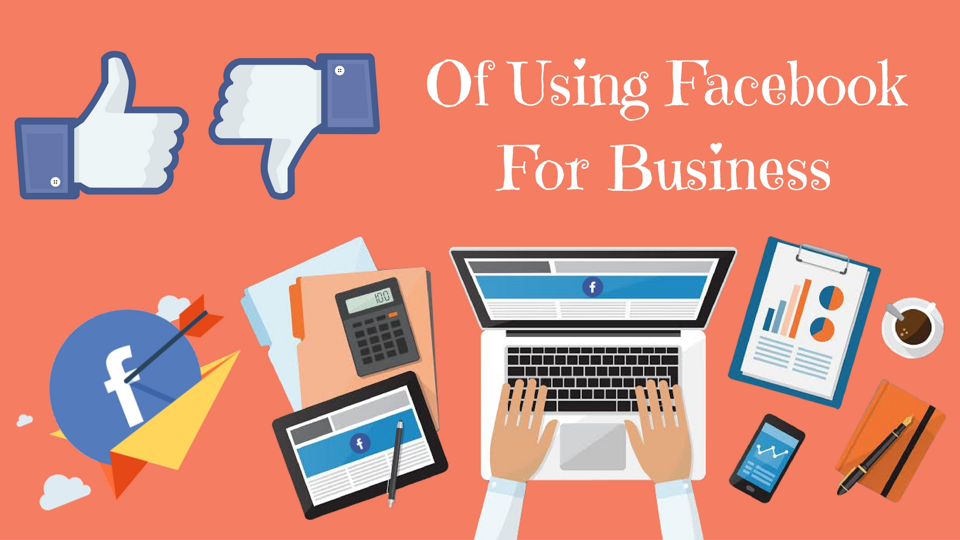 Do's And Don'ts Of Using Facebook For Your Business