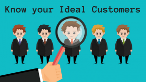 Know your Ideal Customers