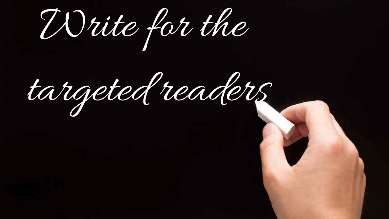 Write for the targeted readers