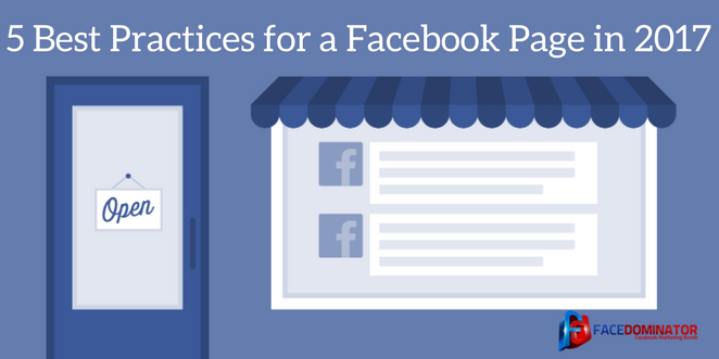 5 Best Practices for a Facebook Page in 2017 - Facedominator