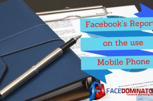 Facebook's Report on the use of Mobile Phone