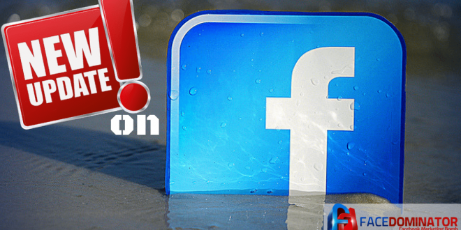 New Updates on Facebook which you should Know