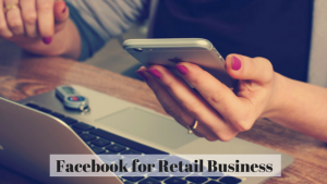 Facebook for Retail Business