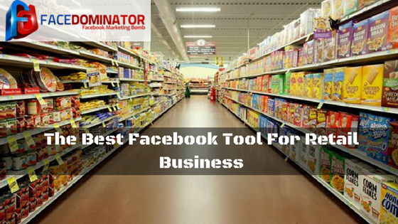 What Is The Best Facebook Tool For Retail Business?